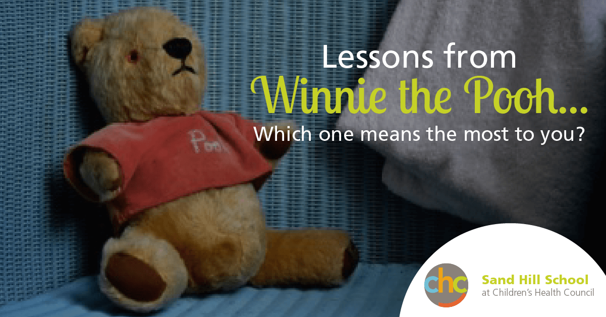 Lessons from Winnie the Pooh Which means the most to you? Sand Hill School